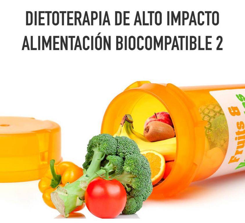 DIETOTERAPIA DE ALTO IMPACTO ALIMENTACIÓN BIOCOMPATIBLE 2.