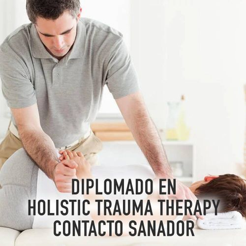 DIPLOMADO EN HOLISTIC TRAUMA THERAPY CONTACTO SANADOR