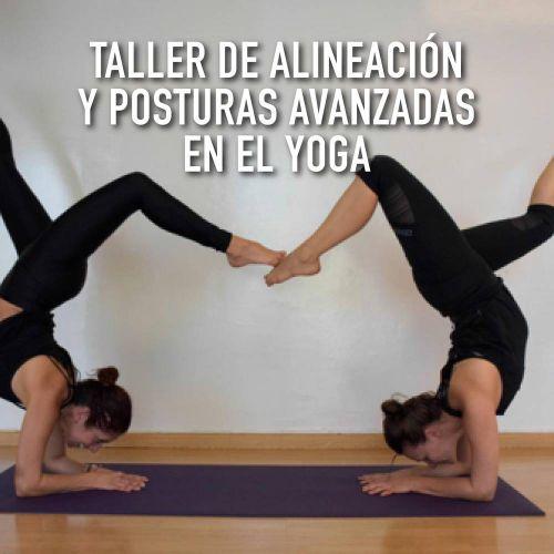 TALLER DE ALINEACIÓN Y POSTURAS AVANZADAS EN EL YOGA