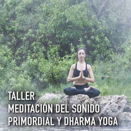 Taller de Meditación del sonido primordial y dharma Yoga