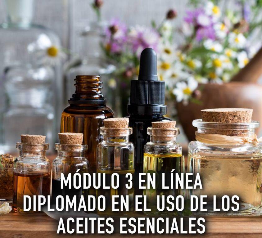 Módulo 3 Diplomado en el uso de Los Aceites Esenciales